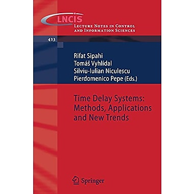 Time Delay Systems Methods Applications And New Trends Lecture Notes In Control, New Book (9783642252204)