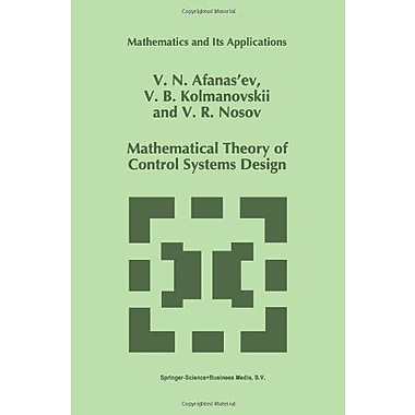 Mathematical Theory Of Control Systems Design Mathematics And Its Applications, New Book (9789048146154)