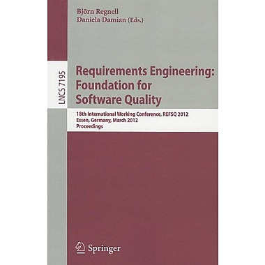 Requirements Engineering Foundation For Software Quality 18Th International Working Conference, New Book (9783642287138)