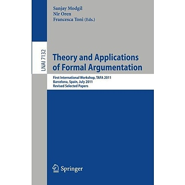 Theory And Applications Of Formal Argumentation First International Workshop Tafa 2011 Barcelona, New Book (9783642291838)