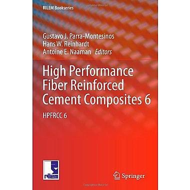 High Performance Fiber Reinforced Cement Composites 6 Hpfrcc 6 Rilem Bookseries, New Book (9789400724358)