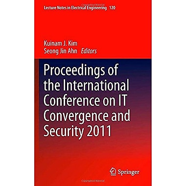 Proceedings Of The International Conference On It Convergence And Security 2011 Lecture Notes In Elect, New Book (9789400729100)