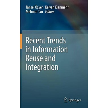 Recent Trends In Information Reuse And Integration, New Book (9783709107379)
