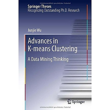 Advances In K-Means Clustering A Data Mining Thinking Springer Theses Recognizing Outstanding Phd Rese, New Book (9783642298066)