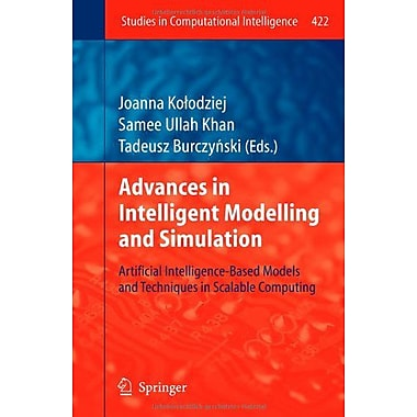 Advances In Intelligent Modelling And Simulation Artificial Intelligence-Based Models And Techniques I, New Book (9783642301537)
