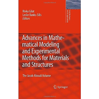 Advances In Mathematical Modeling And Experimental Methods For Materials And Structures The Jacob Abou, New Book (9789048134663)