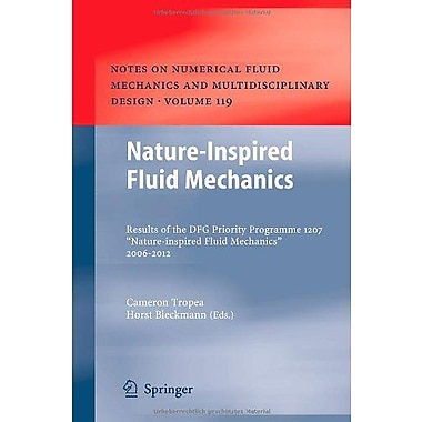 Nature-Inspired Fluid Mechanics Results Of The Dfg Priority Programme 1207, New Book (9783642283017)