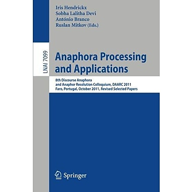 Anaphora Processing And Applications 8Th Discourse Anaphora And Anaphor Resolution Colloquium, New Book (9783642259166)