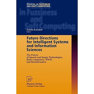 Future Directions For Intelligent Systems And Information Sciences The Future Of Speech And Image Tech, New Book (9783790812763)