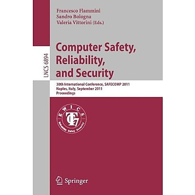 Computer Safety Reliability And Security 30Th International Conference Safecomp 2011 Naples, New Book (9783642242694)