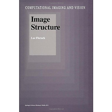 Image Structure Computational Imaging And Vision, New Book (9789048149377)