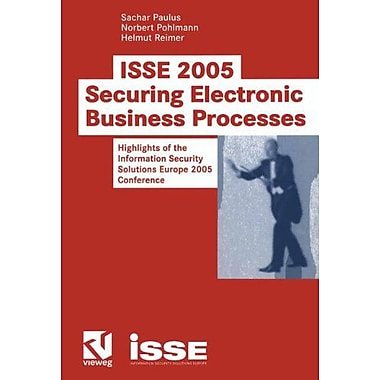 Isse 2005 Securing Electronic Business Processes Highlights Of The Information Security Solutions Euro, New Book (9783834800114)