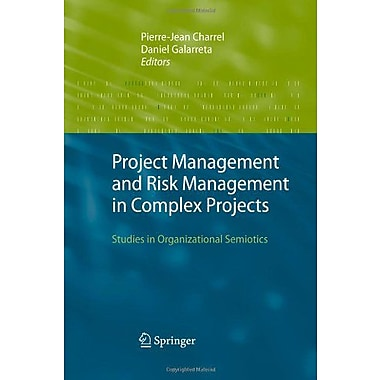 Project Management And Risk Management In Complex Projects Studies In Organizational Semiotics, New Book (9789048174522)