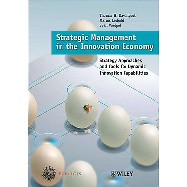 Strategic Management In The Innovation Economy Strategic Approaches And Tools For Dynamic Innovation C, New Book (9783895782633)