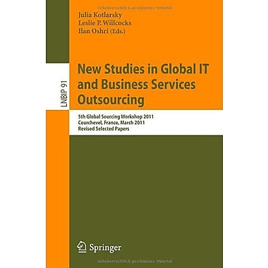 New Studies In Global It And Business Services Outsourcing 5Th Global Sourcing Workshop, New Book (9783642248146)