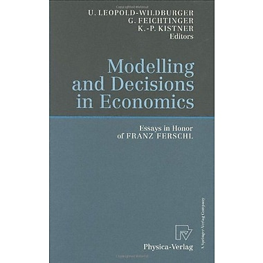 Modelling And Decisions In Economics Essays In Honor Of Franz Ferschl, New Book (9783790812190)