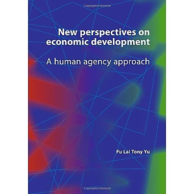 New Perspectives On Economic Development A Human Agency Approach, New Book (9789086861606)