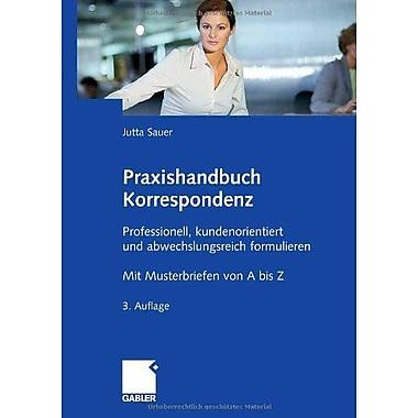 Praxishandbuch Korrespondenz Professionell Kundenorientiert Und Abwechslungsreich Formulieren Mit Must, New Book (9783834907844)