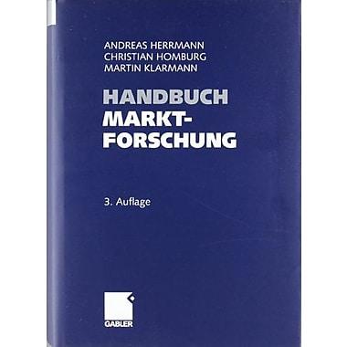 Handbuch Marktforschung Methoden - Anwendungen - Praxisbeispiele German Edition, New Book (9783834903426)