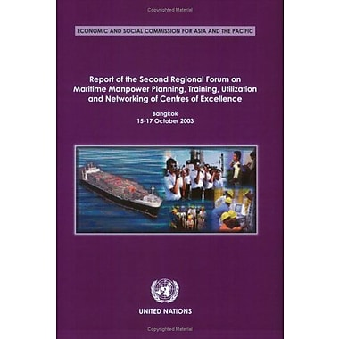 Report Of The Second Regional Forum On Maritime Manpower Planning Training Utilization And Networking , New Book (9789211203943)