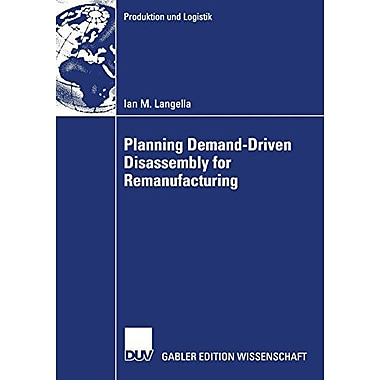 Planning Demand-Driven Disassembly For Remanufacturing Produktion Und Logistik, New Book (9783835007758)