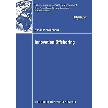 Innovation Offshoring From Cost To Growth Analysis Of Innovation Offshoring Strategies With Evidence F, New Book (9783834914477)