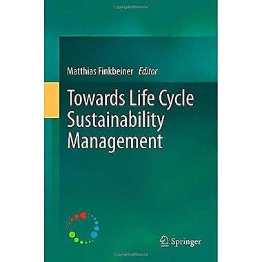 Towards Life Cycle Sustainability Management, New Book (9789400718982)