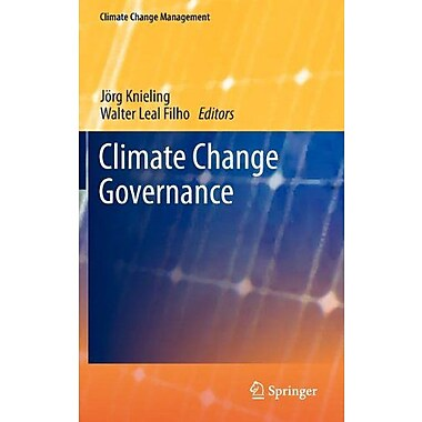 Climate Change Governance Climate Change Management, New Book (9783642298301)