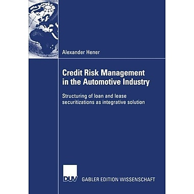 Credit Risk Management In The Automotive Industry Structuring Of Loan And Lease Securitizations As Int, New Book (9783824482870)