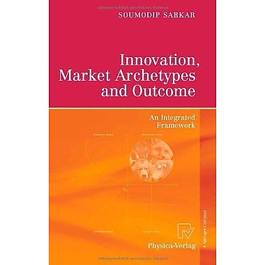 Innovation Market Archetypes And Outcome An Integrated Framework, New Book (9783790819458)