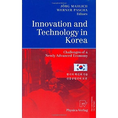 Innovation And Technology In Korea Challenges Of A Newly Advanced Economy, New Book (9783790819137)