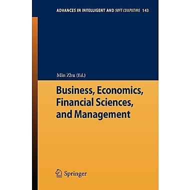 Business Economics Financial Sciences And Management Advances In Intelligent And Soft Computing, New Book (9783642279652)