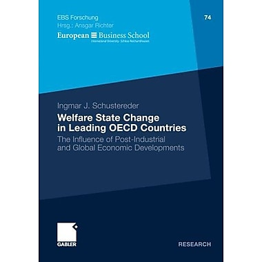 Welfare State Change In Leading Oecd Countries The Influence Of Post-Industrial And Global Economic De, New Book (9783834919014)