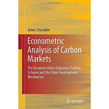 Econometric Analysis Of Carbon Markets The European Union Emissions Trading Scheme And The Clean Devel, New Book (9789400724112)