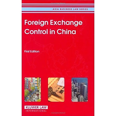 Foreign Exchange Control In China Asia Business Law Series, New Book (9789041124265)