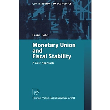 Monetary Union And Fiscal Stability A New Approach, New Book (9783790812664)