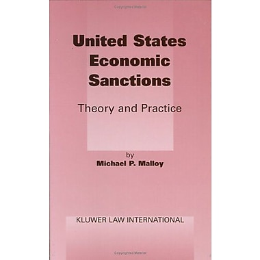 United States Economic Sanctions Theory And Practice, New Book (9789041188618)