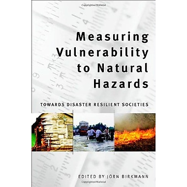 Measuring Vulnerability To Natural Hazards Towards Disaster Resilient Societies, New Book (9789280811353)