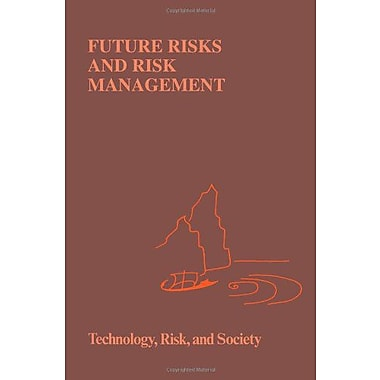 Future Risks And Risk Management Risk Governance And Society, New Book (9789048144549)