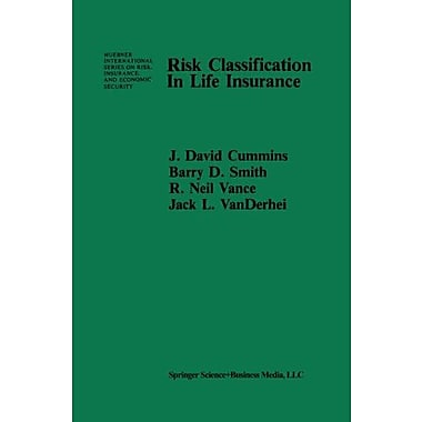 Risk Classification In Life Insurance Huebner International Series On Risk Insurance And Economic Secu, New Book (9789048158119)
