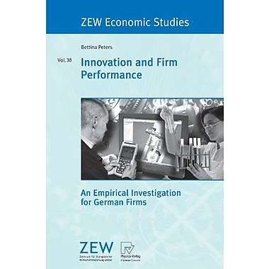 Innovation And Firm Performance An Empirical Investigation For German Firms Zew Economic Studies, New Book (9783790820256)