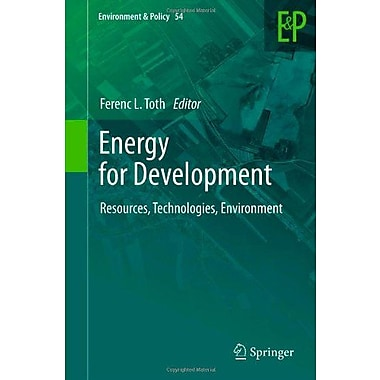 Energy For Development Resources Technologies Environment Environment Amp Policy, New Book (9789400741614)