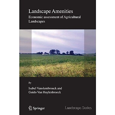 Landscape Amenities Economic Assessment Of Agricultural Landscapes Landscape Series, New Book (9789048168040)