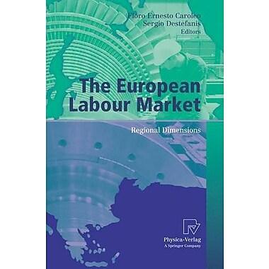 The European Labour Market Regional Dimensions Aiel Series In Labour Economics, New Book (9783790816792)