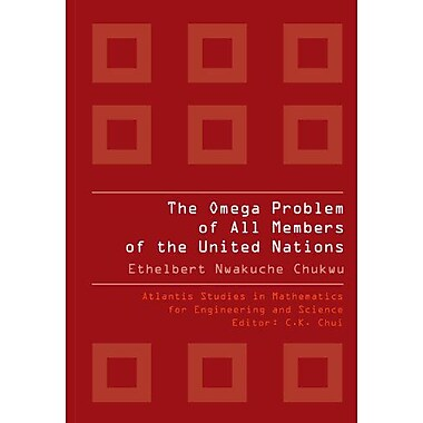 The Omega Problem Of All Members Of The United Nations Atlantis Studies In Mathematics For Engineering, New Book (9789078677192)