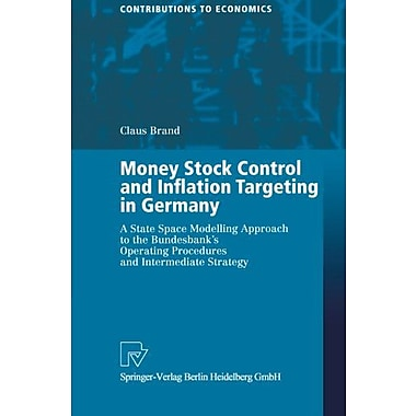 Money Stock Control And Inflation Targeting In Germany A State Space Modelling Approach To The Bundesb, New Book (9783790813937)