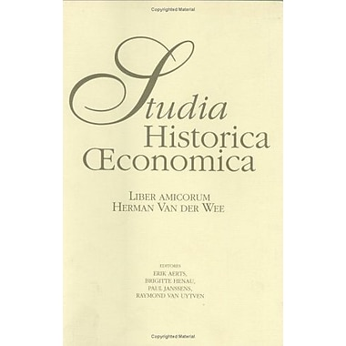 Studia Historica Oeconomica Volume 1Liber Amicorum Herman Van Der Wee Varia Economie Latin Edition, New Book (9789061865698)