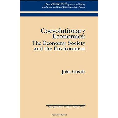 Coevolutionary Economics The Economy Society And The Environment Natural Resource Management And Polic, New Book (9789048157983)