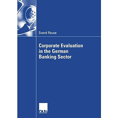 Corporate Evaluation In The German Banking Sector, New Book (9783835006997)
