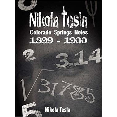 Nikola Tesla Colorado Springs Notes 1899-1900, New Book (9789562914635)